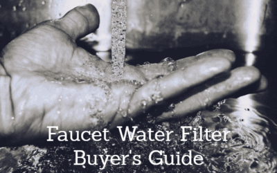 Best Faucet Water Filter 2019: Reviews and Buying Guide