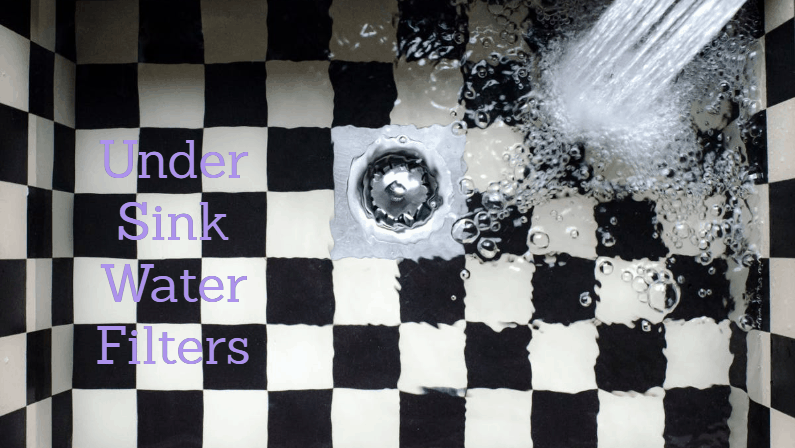 Best Under Sink Water Filter 2019: Reviews and Buying Guide