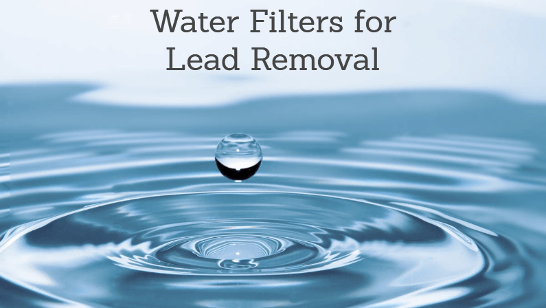 Best Water Filter for Lead Removal 2018: Reviews & Guide