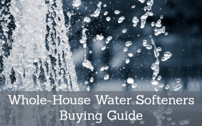 Best Whole House Water Softener 2019: Reviews and Buying Guide