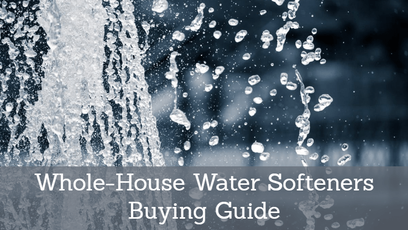 Best Whole House Water Softener 2018: Reviews & Guide