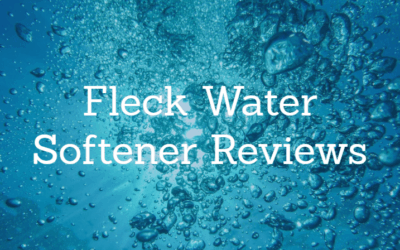 Fleck Water Softener Reviews: Guide to the Top Fleck Products