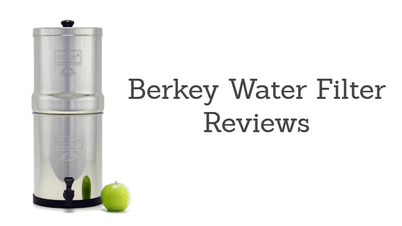 Berkey Water Filter Reviews: Guide to the Best Berkey Filters