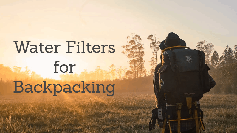 Best Backpacking Water Filter (2019): Reviews and Buying Guide