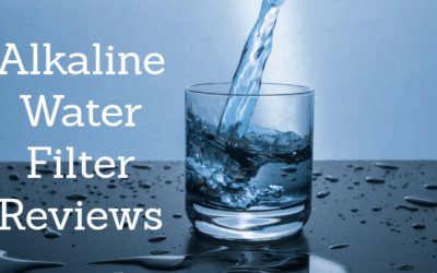 Best Alkaline Water Filter: Reviews & Buying Guide (2019)
