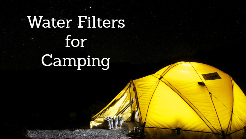 Best Camping Water Filter: Reviews & Buying Guide (2018)