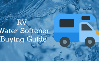 Best RV Water Softener: Reviews & Buying Guide for 2019