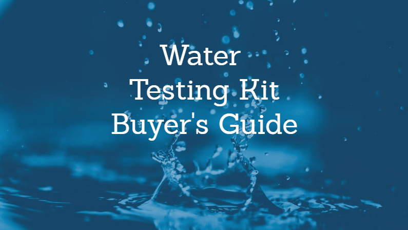 The Best Water Testing Kits: Reviews and Buying Guide (2019)